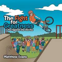 The Fight for Greatness by Matthew Evans