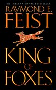 King of Foxes (Conclave of Shadows #2) by Raymond E Feist