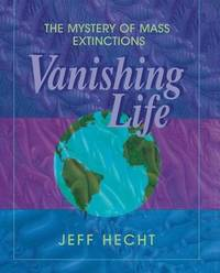 Vanishing Life by Jeff Hecht