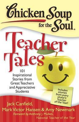 Chicken Soup for the Soul: Teacher Tales by Jack Canfield image