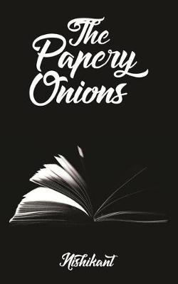 The Papery Onions by Author Nishikant image