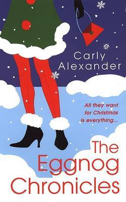 Eggnog Chronicles by C Alexander