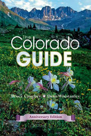 The Colorado Guide, Anniversary Edition: The Best-Selling Guide to the Centennial State by Bruce Caughey image