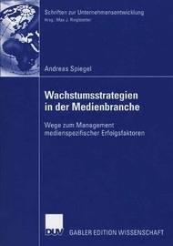 Wachstumsstrategien in Der Medienbranche by Andreas Spiegel