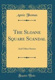 The Sloane Square Scandal by Annie Thomas image