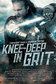 Knee-Deep in Grit by Mark Lawrence