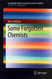Some Forgotten Chemists by Brian Halton