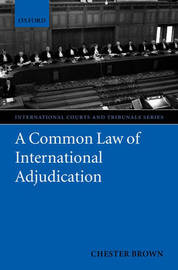 A Common Law of International Adjudication by Chester Brown image