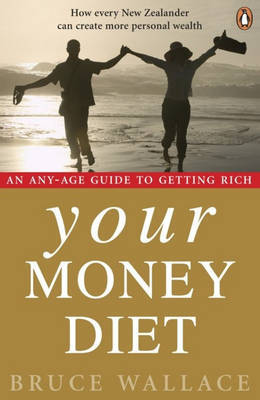 Your Money Diet: An Any-age Guide to Getting Rich by Bruce Wallace image