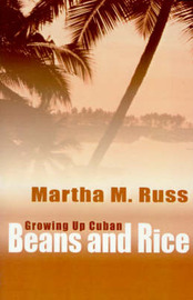 Beans and Rice: Growning Up Cuban by Martha M. Russ image