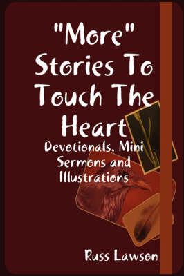 """More"" Stories to Touch the Heart by Russ Lawson image"