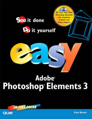 Easy Photoshop Elements X by Kate Binder