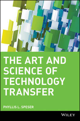 The Art and Science of Technology Transfer by Phyllis L. Speser image