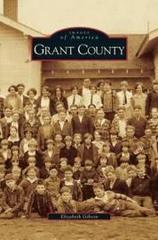 Grant County by Elizabeth Gibson