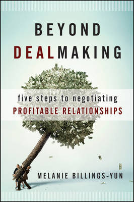 Beyond Dealmaking by Melanie Billings-Yun