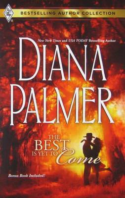 The Best Is Yet to Come by Diana Palmer