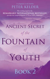 Ancient Secret of the Fountain of Youth Book 2 by Peter Kelder