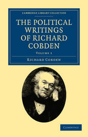 The The Political Writings of Richard Cobden 2 Volume Set The Political Writings of Richard Cobden: Volume 2 by Richard Cobden