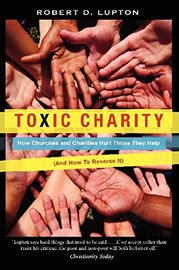 Toxic Charity by Robert D Lupton