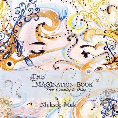The Imagination Book by Makyee Mak