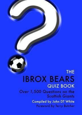 The Ibrox Bears Quiz Book by John White
