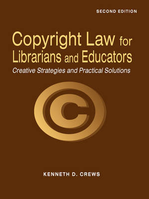 Copyright Law for Librarians and Educators by Kenneth D Crews