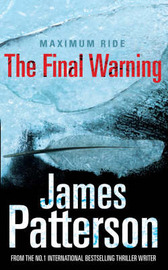 The Final Warning (Maximum Ride #4) by James Patterson image