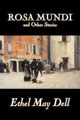 Rosa Mundi and Other Stories by Ethel May Dell, Fiction, Action & Adventure, War & Military by Ethel May Dell