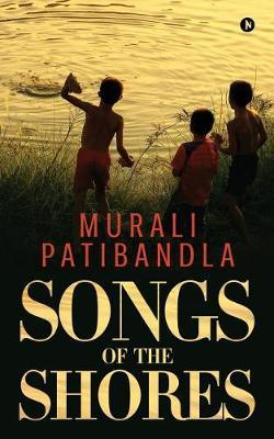 Songs of the Shores by Murali Patibandla image