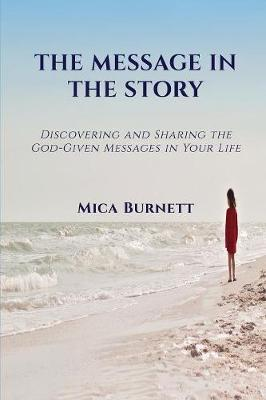 The Message in the Story by Mica Burnett