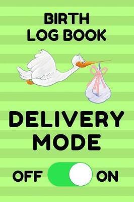 Birth Log Book by Birth Essentials