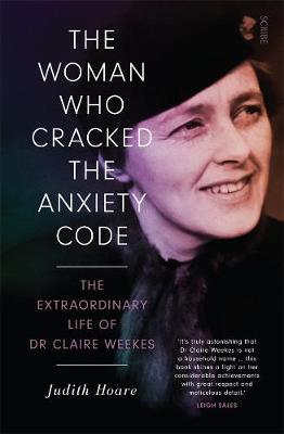 The Woman Who Cracked the Anxiety Code by Judith Hoare