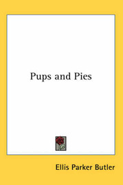 Pups and Pies by Ellis Parker Butler image