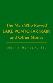 Man Who Rowed Lake Pontchartrain by Merle Harton Harton, Jr image