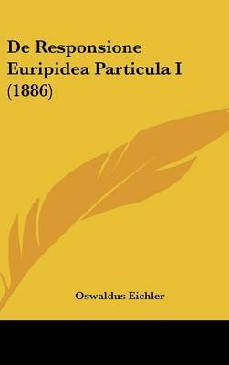 de Responsione Euripidea Particula I (1886) by Oswaldus Eichler image
