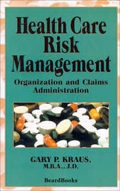 Health Care Risk Management by Gary P. Kraus