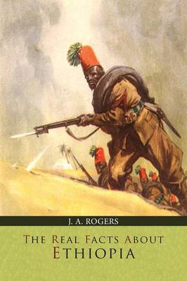 The Real Facts about Ethiopia by J.A. Rogers image