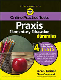 Praxis Elementary Education For Dummies with Online Practice by Carla C Kirkland