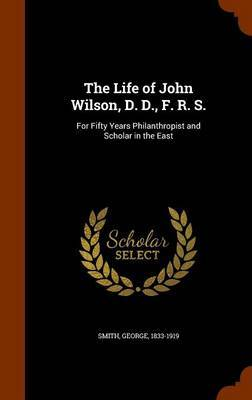 The Life of John Wilson, D. D., F. R. S. by George Smith image