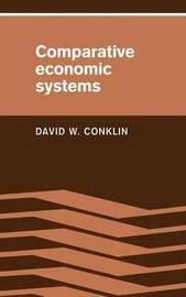 Comparative Economic Systems by David W. Conklin