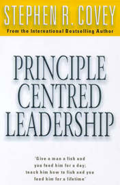 Principle Centred Leadership by Stephen R Covey