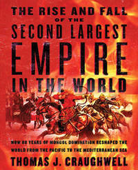 The Rise and Fall of the Second Largest Empire in History by Thomas J Craughwell image