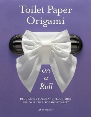 Toilet Paper Origami on a Roll by Linda Wright image