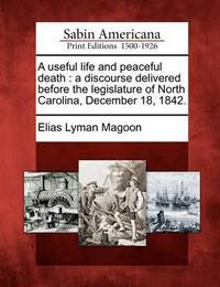 A Useful Life and Peaceful Death by Elias Lyman Magoon