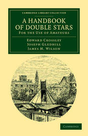Cambridge Library Collection - Astronomy by Edward Crossley