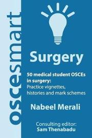 Oscesmart - 50 Medical Student Osces in Surgery by Dr Nabeel Merali image