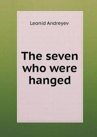 The Seven Who Were Hanged by Herman Bernstein