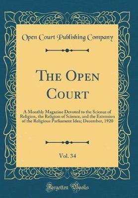 The Open Court, Vol. 34 by Open Court Publishing Company