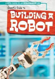 Gareth's Guide to Building a Robot by Therese M Shea image