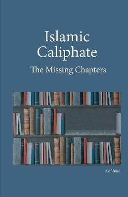 Islamic Caliphate by Asif Basit